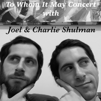 To Whom It May Concert podcast