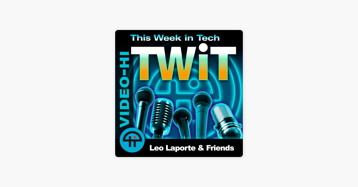 This Week in Tech (Video HI) on Apple Podcasts