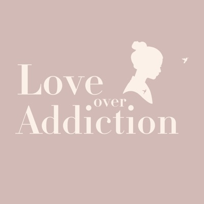 Love Over Addiction
