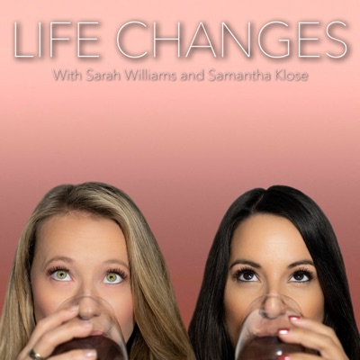 Life Changes Podcast