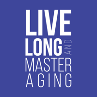 Live Long and Master Aging podcast