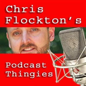 Chris Flockton's Podcast Thingies