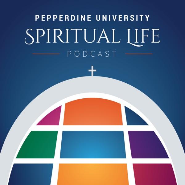 Pepperdine University Spiritual Life Podcast