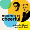 Reasons to be Cheerful with Ed Miliband and Geoff Lloyd artwork