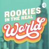 Rookies in the Real World | Advice on Adulting, NYC, and Career Growth