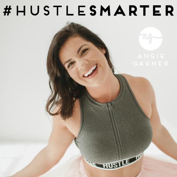 HustleSmarter with Angie Garner   Motivation   Confidence   Leadership   Network Marketing   Health   Marriage   Money   MLM
