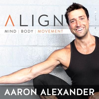 Align Podcast:Aaron Alexander