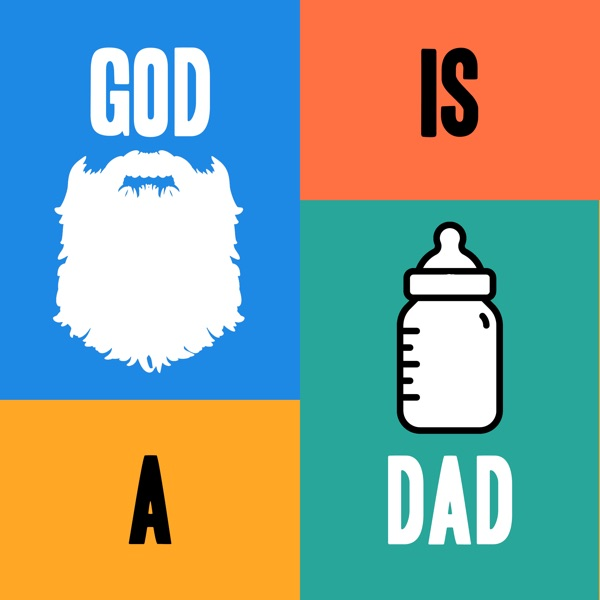 God is a Dad