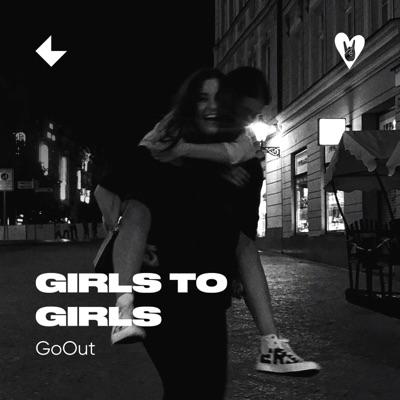 Girls to Girls:GoOut
