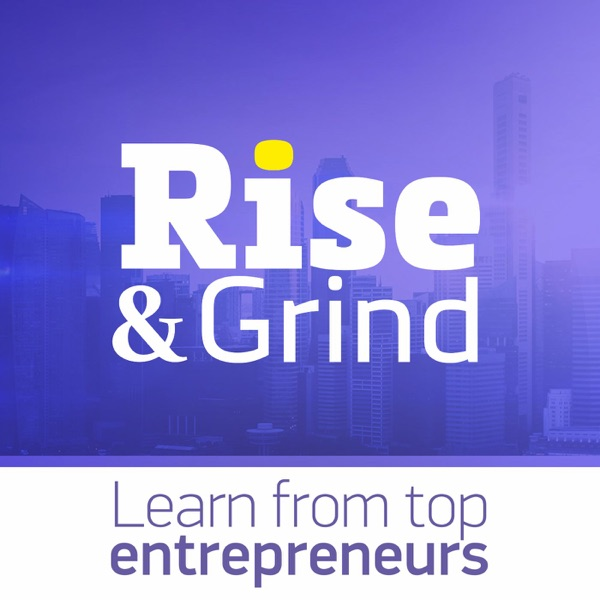 Rise & Grind Business Podcast   Learn from top entrepreneurs