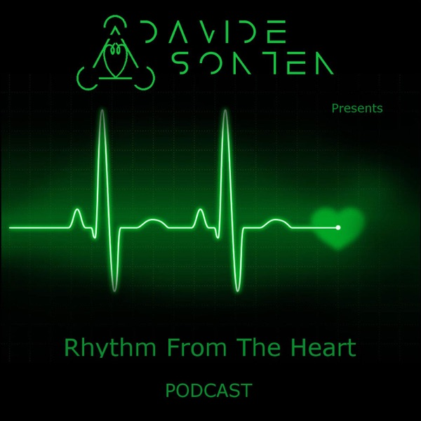 Davide Sonten Presents Rhythm From The Heart Podcast