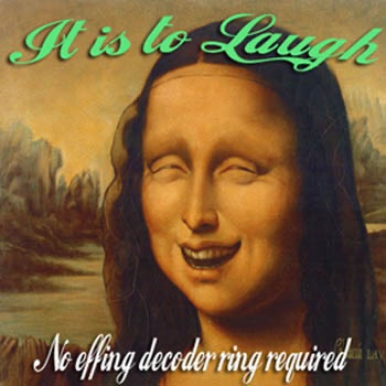 It Is To Laugh