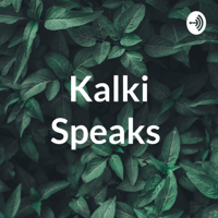 Kalki Speaks podcast