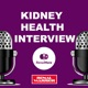 KIDNEY HEALTH INTERVIEW