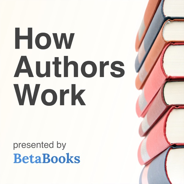 How Authors Work: Learn the process from professional authors and become a more productive writer