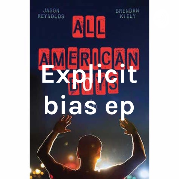 Explicit bias ep