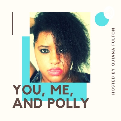 You, Me, and Polly