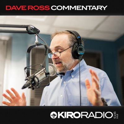 The Dave Ross Commentary:KIRO Radio 97.3 FM