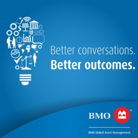 Better Conversations Better Outcomes Presented By Bmo Global Asset Management