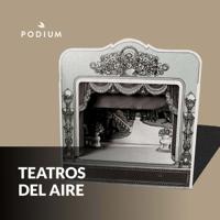 Teatros Del Aire podcast