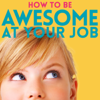 Podcast cover art for How to Be Awesome at Your Job