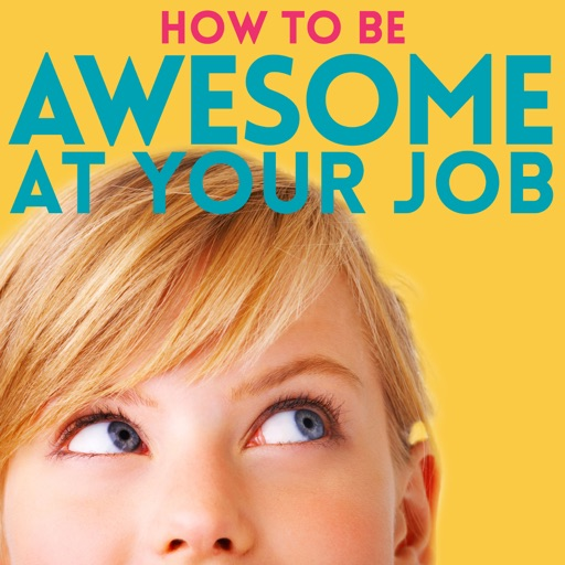 Cover image of How to Be Awesome at Your Job