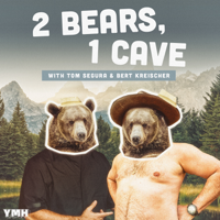 2 Bears 1 Cave with Tom Segura & Bert Kreischer