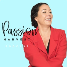 Passion Harvest on Apple Podcasts
