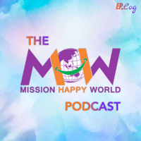 Mission Happy World Podcast podcast