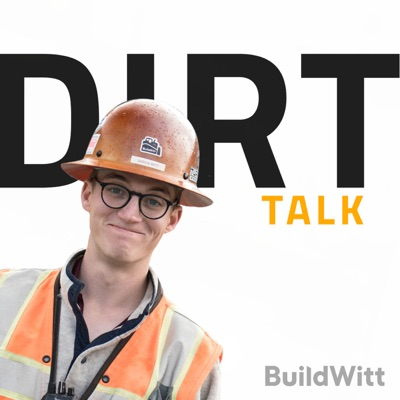 Dirt Talk by BuildWitt:Aaron Witt