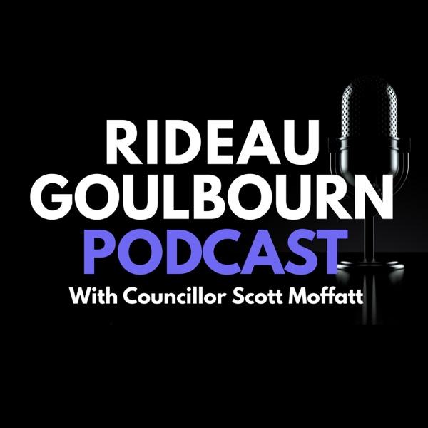 Rideau Goulbourn Podcast with Scott Moffatt