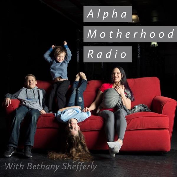 Alpha Motherhood Radio