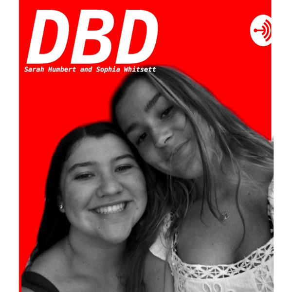 DBD: inside the minds of two 16 year old girls thriving in the 21st century