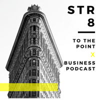 STR8 To The Point Business Podcast podcast