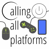Calling All Platforms Tech and Gaming News podcast