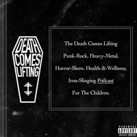 Death Comes Lifting Podcast podcast