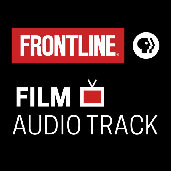 FRONTLINE: Audiocast | PBS