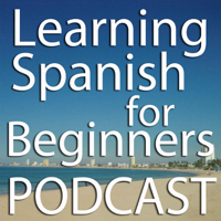 Learning Spanish for Beginners Podcast podcast