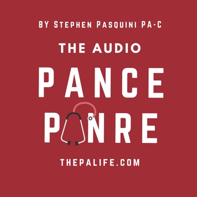 The Audio PANCE AND PANRE Physician Assistant Board Review Podcast