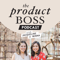 The Product Boss Podcast - Marketing School, Social Media, Ecommerce Sales Online Traffic, Women in Business Startup, Side Hu