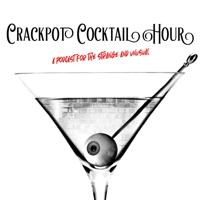 Crackpot Cocktail Hour podcast
