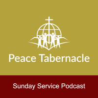 Peace Tabernacle Sunday Services podcast