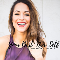 Your Best New Self with Helen Elizabeth podcast
