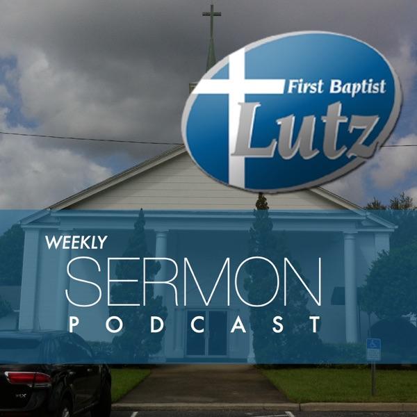 Sermon Podcast - First Baptist Church of Lutz