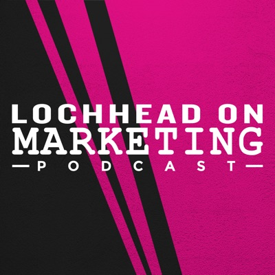 Lochhead on Marketing:Christopher Lochhead