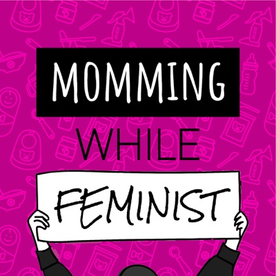 Momming While Feminist:Momming While Feminist