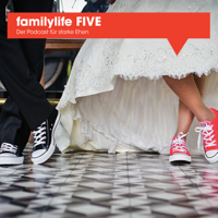 familylife FIVE podcast