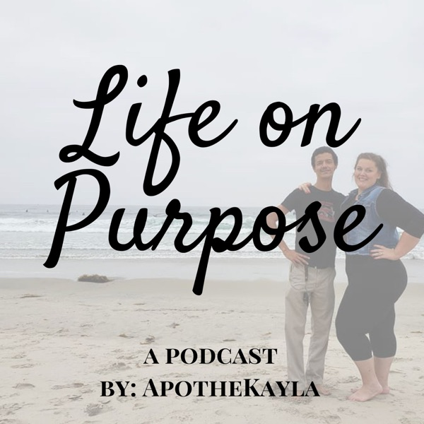 ApotheKayla: Life on Purpose