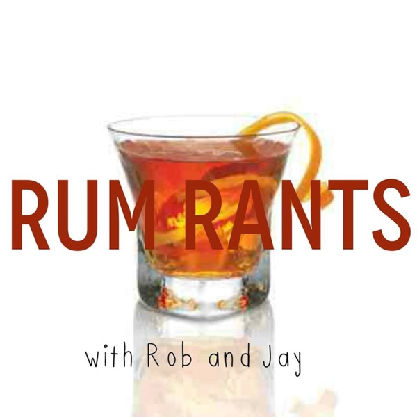 Rum Rants with Rob & Jay