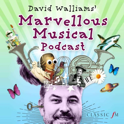 David Walliams' Marvellous Musical Podcast:Classic FM